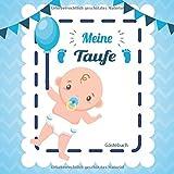 Meine Taufe: Gästebuch und Erinnerungsalbum zur Taufe | für Jungen | Geschenkidee | Paten Onkel | Paten Tante | 110 Seiten 21,5cm x 21,5 cm