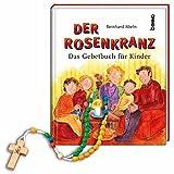 Der Rosenkranz: Das Gebetbuch für Kinder
